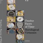 Twelve Faces of Time - Horological Virtuosos by Elizabeth Doerr and Ralf Baumgarten